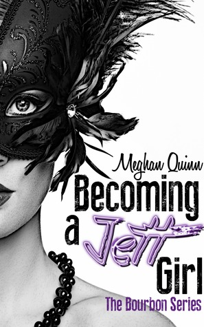 Becoming a Jett Girl (The Bourbon Series #1)
