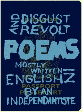 Disgust and revolt poems mostly written in english an indépendantiste by Sébastien Boulanger-Gagnon