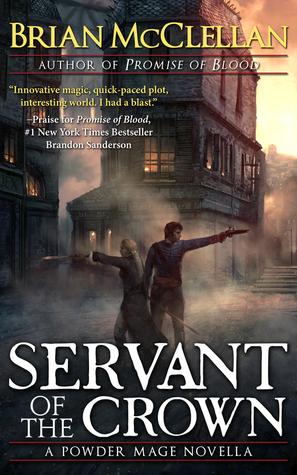 Servant of the Crown (Powder Mage Novella)  - Brian McClellan