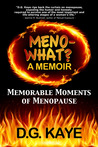 Meno-What? A Memoir