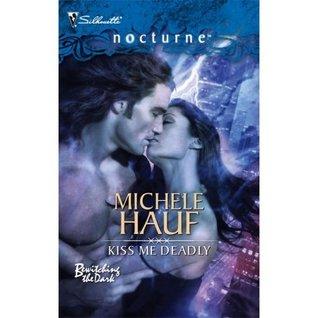 Kiss Me Deadly (Silhouette Nocturne) Michele Hauf