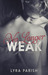 No Longer Weak (Weakness, #3) by Lyra Parish