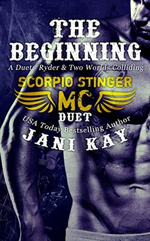 The Beginning -- A Duet: Ryder & Two Worlds Colliding (Scorpio Stinger MC, #0.5-1)