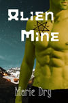Alien Mine by Marie Dry