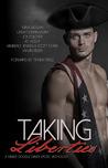 Taking Liberties: An Erotic Anthology