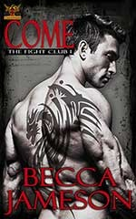 Come (The Fight Club #1)