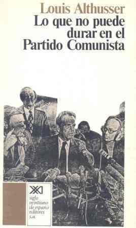 Lo que no puede durar en el Partido Comunista  by  Louis Althusser