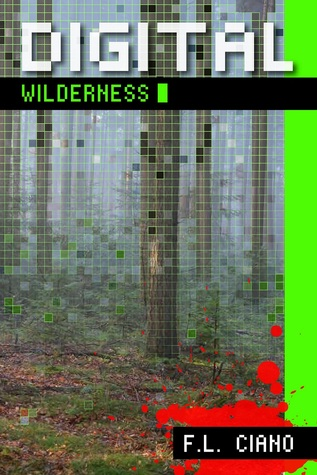 Digital Wilderness by F.L. Ciano