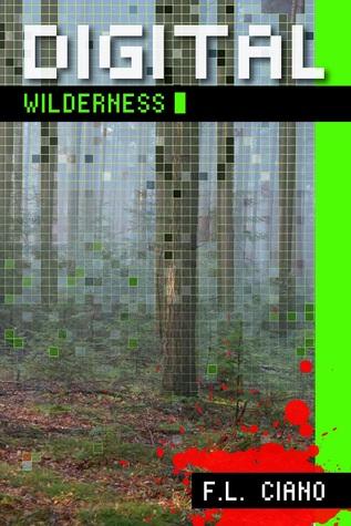 Digital Wilderness by F.L. Ciano