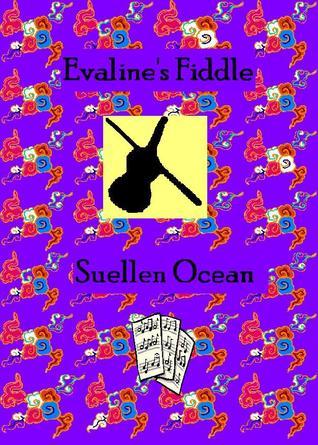 Evalines Fiddle: An Early-American Love Story  by  Suellen Ocean