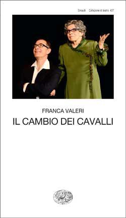 Il cambio dei cavalli  by  Franca Valeri