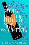 You Had Me at Merlot: Part 1