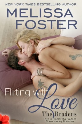 Flirting with Love (Love in Bloom, #18; The Bradens, #10)