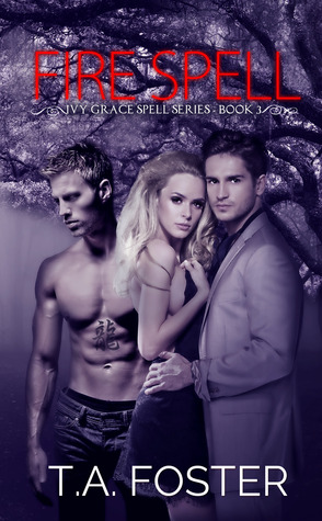 Fire Spell (Ivy Grace Spell Series #3)