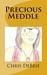 Precious Meddle