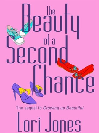 The Beauty of a Second Chance: The Sequel to Growing Up Beautiful