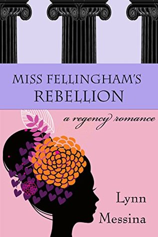 Miss Fellingham's Rebellion: A Regency Romance