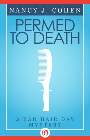 Permed to Death (The Bad Hair Day Mysteries, 1)  by  Nancy J. Cohen