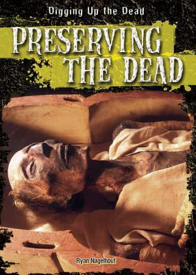 Preserving the Dead  by  Ryan Nagelhout