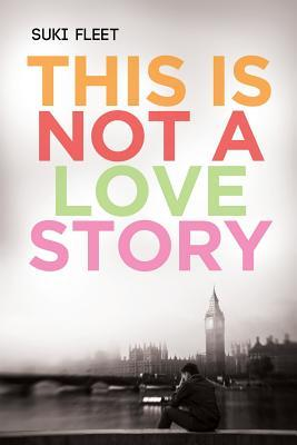 This is Not a Love Story (Love Story Universe)