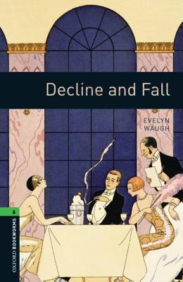 decline and fall evelyn waugh ebook decline and fall oxford bookworms library by clare west 17187