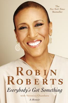 Everybody's Got Something (2014) by Robin Roberts