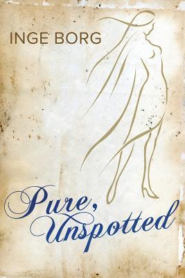 Pure, Unspotted  by  Inge Borg