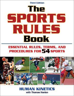The Sports Rules Book: Essential Rules, Terms, and Precedures for 54 Sports  by  Human Kinetics