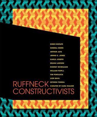 Ruffneck Constructivists Kara Walker