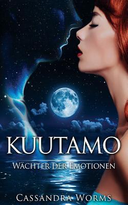Kuutamo: Wachter Der Emotionen Cassandra Worms