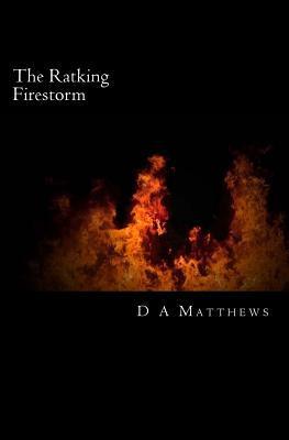 The Ratking Firestorm D.A. Matthews
