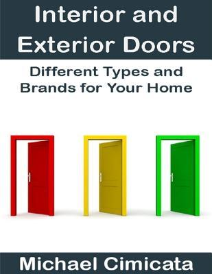 Interior and Exterior Doors: Different Types and Brands for Your Home  by  Michael Cimicata