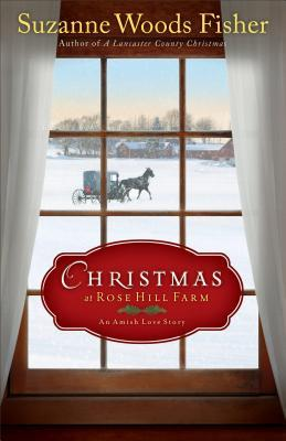 Christmas at Rose Hill Farm: An Amish Love Story