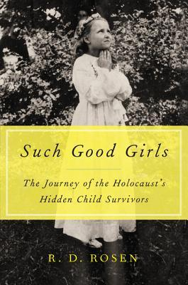 Such Good Girls: The Journey of the Hidden Child Survivors of the Holocaust (2014)