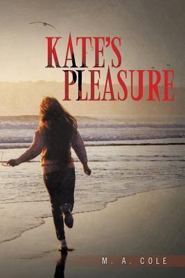 Kates Pleasure  by  M a Cole