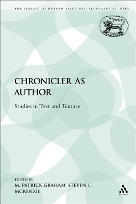 The Chronicler as Author: Studies in Text and Texture M. Patrick Graham