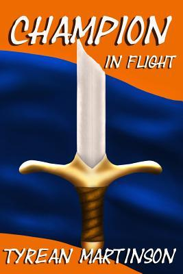 Champion in Flight by Tyrean Martinson