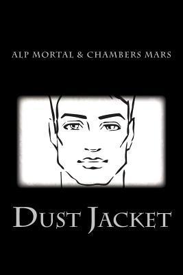 Dust Jacket by Alp Mortal