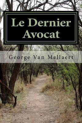 Le Dernier Avocat George E Van Mellaert