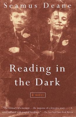 a book report on reading in the dark by seamus deane Reading in the dark: a novel: seamus deane: 9780375700231: books -  amazonca  by seamus deane (author)  --the new york times book  review.