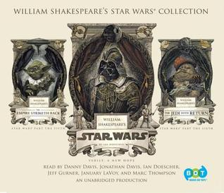 William Shakespeare's Star Wars Collection: William Shakespeare's Star Wars, William Shakespeare's the Empire Striketh Back, and William Shakespeare's the Jedi Doth Return (2014)
