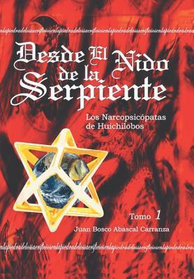 Desde El Nido de La Serpiente  by  Juan Bosco Abascal Carranza
