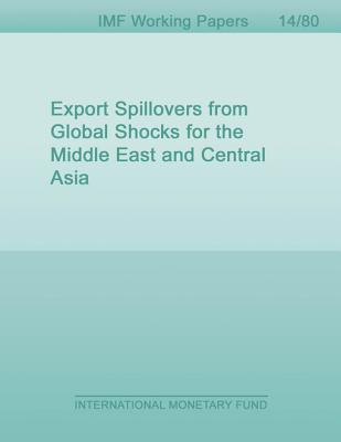 Export Spillovers from Global Shocks for the Middle East and Central Asia  by  Alberto Behar