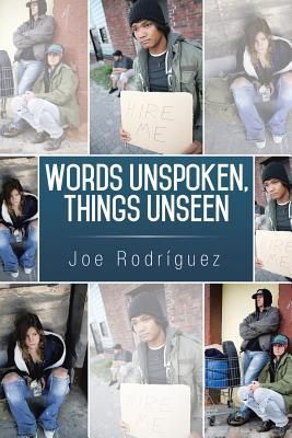Words Unspoken, Things Unseen by Joe Rodriguez