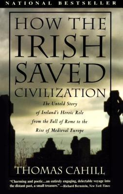 How the Irish Saved Civilization (Paperback)