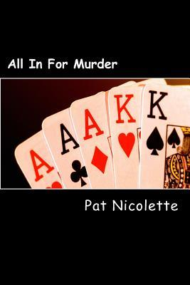All in for Murder: A Nick Mercante Mystery  by  Pat Nicolette