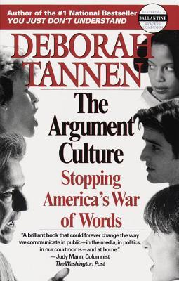 deborah tannens the argument culture essay Oxford language professor deborah cameron investigates in the first of three   such as deborah tannen, author of you just don't understand, and john gray,   these categorisations are not based on a dispassionate analysis of the   instead of judging the arguments on their merits, these politically.