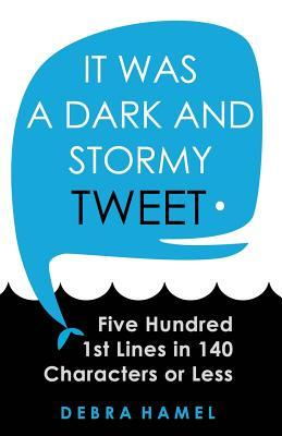 It Was a Dark and Stormy Tweet by Debra Hamel