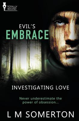 Evil's Embrace by L.M. Somerton