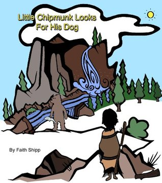 Little Chipmunk Looks for His Dog  by  Welcome Faith Shipp